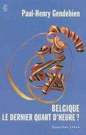 Belgique, le dernier quart d'heure ? - Intérieur - Format classique