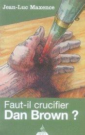 Faut-il crucifier Dan Brown ? - Intérieur - Format classique