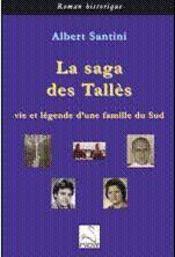 La saga des Tallès ; vie et légende d'une famille du sud - Intérieur - Format classique