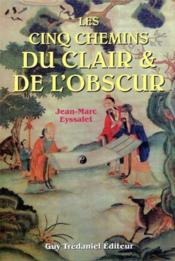 Cinq chemins du clair et de l'obscur - Couverture - Format classique