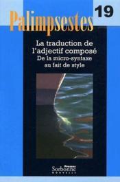 La traduction de l'adjectif composé ; de la micro-syntaxe au fait de style - Couverture - Format classique