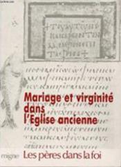 Mariage et virginite dans l'eglise ancienne - Couverture - Format classique
