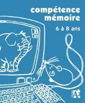 Compétence mémoire ; 6 à 8 ans - Couverture - Format classique