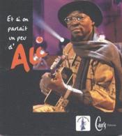 Et si on parlait d'Ali Farka Toure - Couverture - Format classique
