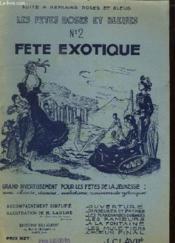 Les Fetes Roses Et Bleues N° 2. Fete Exotique. - Couverture - Format classique