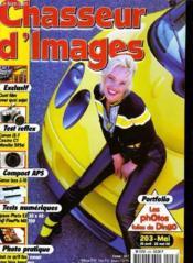 CHASSEUR D'IMAGES , le magazine de l'amateur et du débutant N° 203 - PORTFOLIO: LES PHOTOS FOLLES DE DINGO - TESTS NUMERIQUES... - Couverture - Format classique