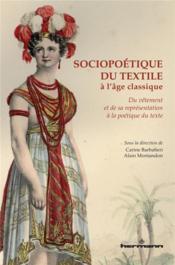 Sociopoetique du textile a l'age classique - Couverture - Format classique