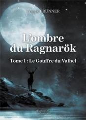 L'ombre du Ragnarök t.1 ; le gouffre du Valhel - Couverture - Format classique