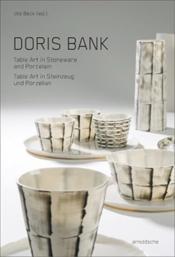 Doris bank table art in stoneware and porcelain /anglais/allemand - Couverture - Format classique