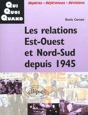 Les Relations Est-Ouest Et Nord-Sud Depuis 1945 - Intérieur - Format classique