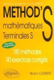 Method'S ; mathématiques ; terminale S ; 180 méthodes, 90 exercices corrigés - Couverture - Format classique