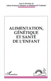 Alimentation, génétique et santé de l'enfant - Couverture - Format classique