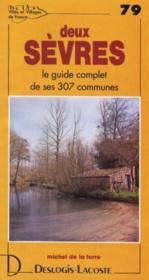 Deux Sèvres ; le guide complet de ses 307 communes - Couverture - Format classique