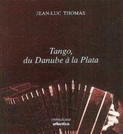 Tango, du Danube à la Plata - Couverture - Format classique