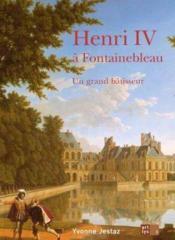 Henri iv a fontainebleau un grand batisseur - Couverture - Format classique