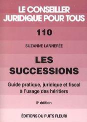 Les Successions : Guide Pratique. Juridique Et Fiscal A L'Usage Des Heritiers - Intérieur - Format classique