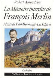 La Memoire Interdite De Francois Merlin - Couverture - Format classique