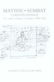 Correspondance henri matisse-marcel sembat. une amitie artistique et politique, 1904-1922 - Couverture - Format classique