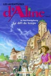 Les aventures d'Aline t.2 ; haut-Koenigsbourg le défi du temps - Couverture - Format classique