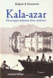 Kala-azar ; histoire extraordinaire d'une epidemie - Intérieur - Format classique