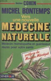 Vers Une Nouvelle Medecine Naturelle. - Couverture - Format classique