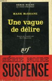 Une Vague De Delire. Collection : Serie Noire N° 1144 - Couverture - Format classique