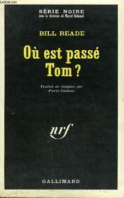 Ou Est Passe Tom ? Collection : Serie Noire N° 1308 - Couverture - Format classique