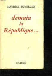 Demain La Republique... - Couverture - Format classique