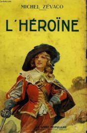 L'Heroïne. Collection Le Livre Populaire N° 57. - Couverture - Format classique