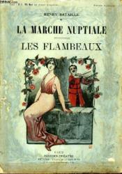 La Marche Nuptiale Suivi De Les Flambeaux. - Couverture - Format classique