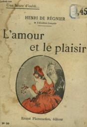 L'Amour Et Le Plaisir. Collection : Une Heure D'Oubli N° 50 - Couverture - Format classique