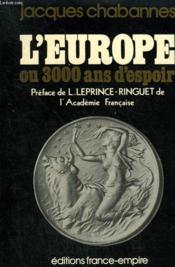 L'Europe Ou 3 000 Ans D'Espoir. - Couverture - Format classique