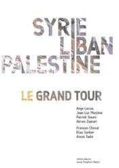 Syrie liban palestine - le grand tour - Couverture - Format classique