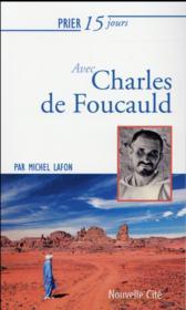 Prier 15 jours avec... T.16 ; Charles de Foucauld - Couverture - Format classique