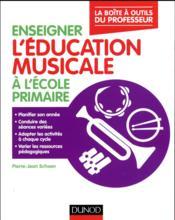 Enseigner l'éducation musicale à l'école primaire - Couverture - Format classique