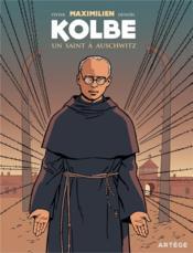 Maximilien Kolbe ; un saint à Auschwitz - Couverture - Format classique