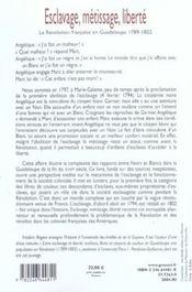Esclavage, métissage, liberté ; la révolution française en Guadeloupe, 1789-1802 - 4ème de couverture - Format classique