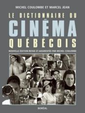 Le Dictionnaire Du Cinema Quebecois (Ne) - Couverture - Format classique