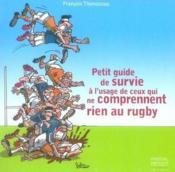 Petit guide de survie à l'usage de ceux qui ne comprennent rien au rugby - Couverture - Format classique