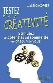 Testez votre créativité : stimulez ce potentiel qui sommeille en chacun de nous - Intérieur - Format classique