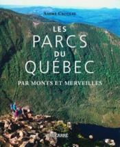 Les parcs du quebec par monts et merveilles - Couverture - Format classique