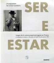 Ser E Estar. Images De La Communaute Portugaise En France - Couverture - Format classique