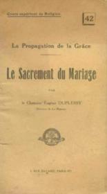 La propagation de la Grâce; Le sacrement du Mariage - Couverture - Format classique