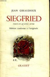 Siegfried Piece En Quatre Actes.Edition Conforme A L Originale. - Couverture - Format classique