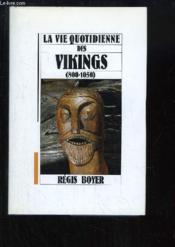 La vie quotidienne des Vikings (800 - 1050) - Couverture - Format classique