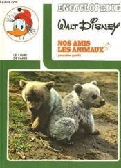 NOS AMIS LES ANIMAUX - 1ère ET 2ème PARTIE - EN 2 VOLUMES - Couverture - Format classique