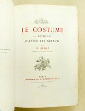 Le Costume au Moyen-Age d'après les Sceaux. - Couverture - Format classique