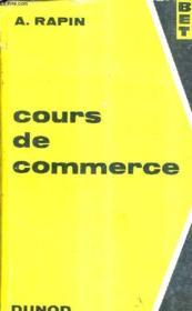 Cours De Commerce A L'Usage Des Eleves De L'Enseignement Technique Et Des Candidats Aux Certificats Et Brevet Professionnels - 9e Edition. - Couverture - Format classique