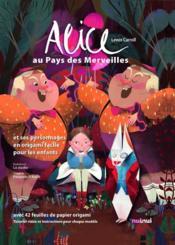 Alice au pays des merveilles et ses personnages en origami facile pour les enfants - Couverture - Format classique