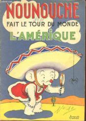 Nounouche - N°10 : Nounouche Fait Le Tour Du Monde - L'Amerique. - Couverture - Format classique